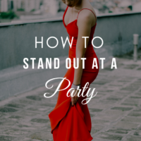 How To Stand Out At A Party