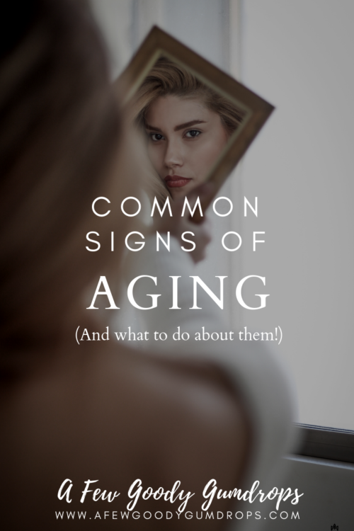 Common Signs of Aging|featured by top high end fashion blog, A Few Goody Gumdrops