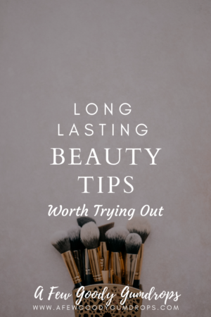 Long-Lasting Beauty Tips Worth Trying Out