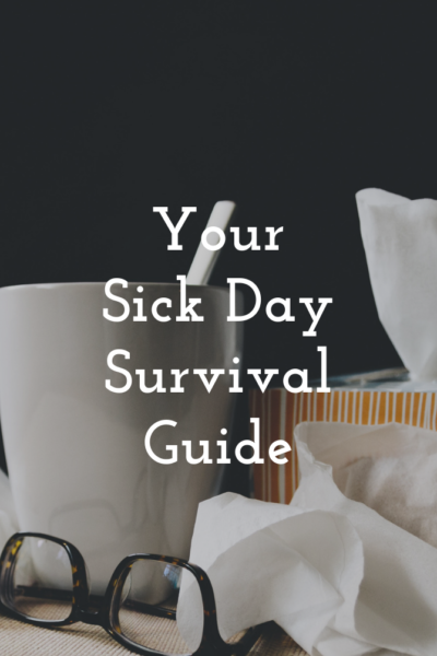 Your Sick Day Survival Guide