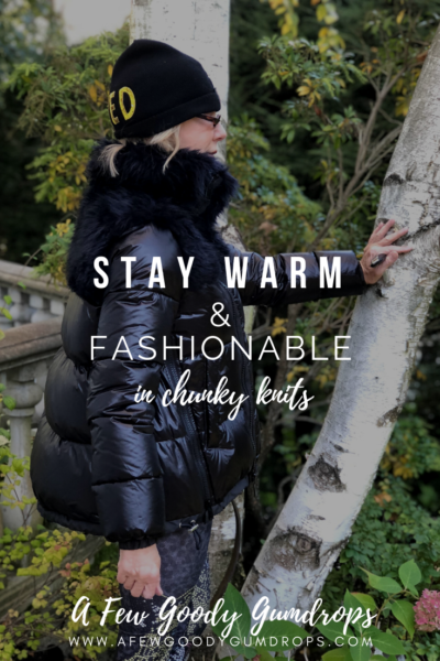 Stay Warm and Fashionable in Chunky Knits featured by top US high end fashion blog, A Few Goody Gumdrops
