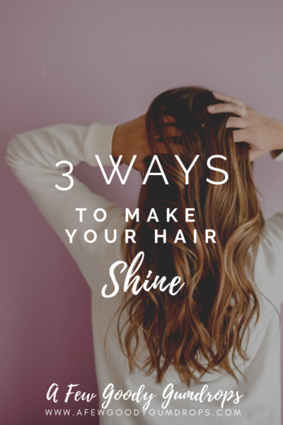 3 Ways to Make Your Hair Shine