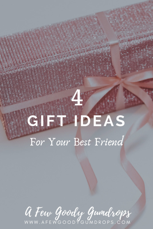 4 Gift Ideas For Your Best Friend