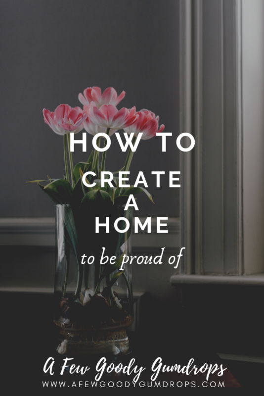 How To Create A Home To Be Proud Of