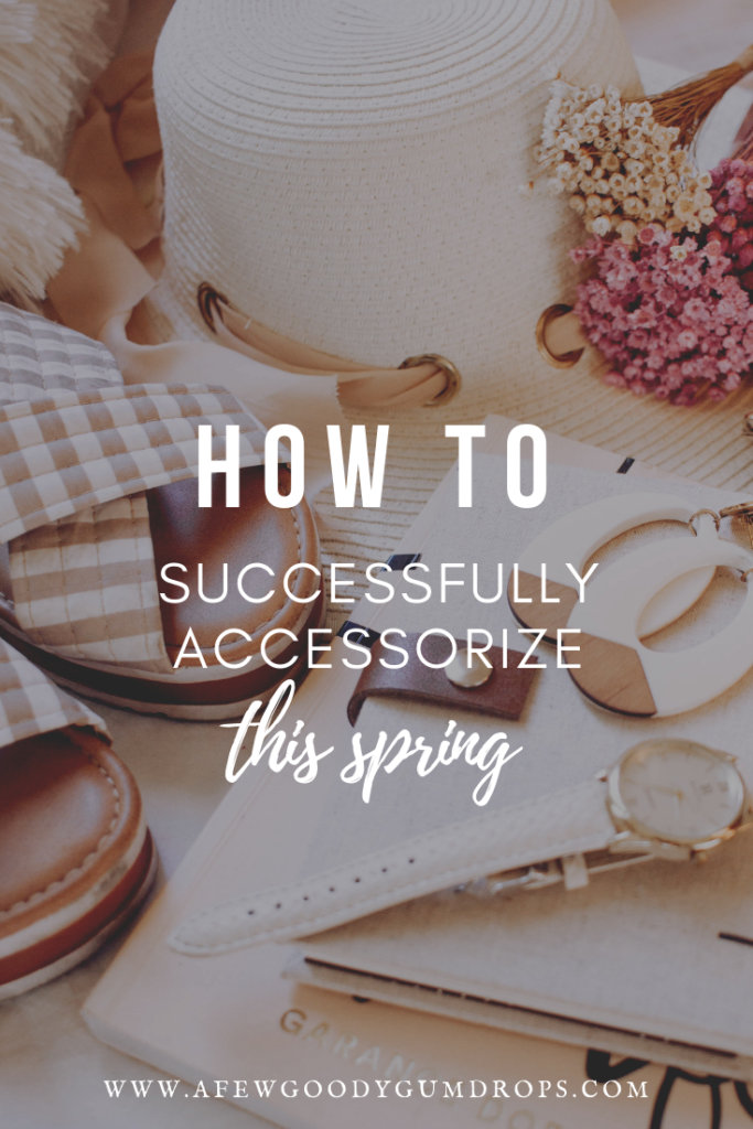 How To Successfully Accessorize This Spring