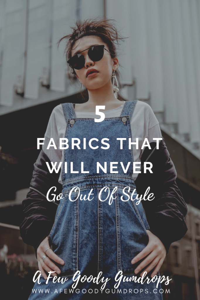5 Fabrics That Will Never Go Out Of Style