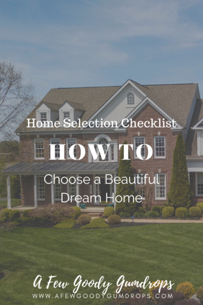 Home Selection Checklist: Tips on How to Choose a Beautiful Dream Home